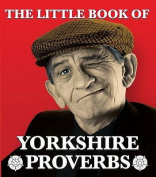 The Little Book of Yorkshire Proverbs