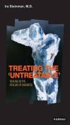 Treating the Untreatable
