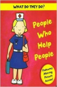 People Who Help People - i.e. Doctor, Nurse and Dentist (What Do They Do? S.) [Board book]