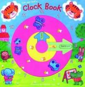 Tick and Tock's Clock Book [Board book]