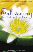 Enlivening the Chakra of the Heart