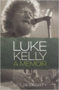 Luke Kelly: A Memoir