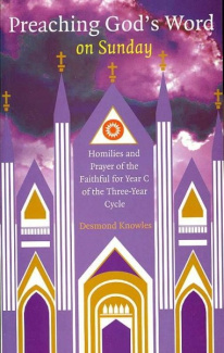 Preaching God's Word: Homilies and Prayers of the Faithful: Year C