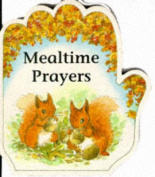 Mealtime Prayers (Little Prayers S.) [Board book]