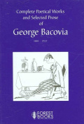 Complete Poetical Works and Selected Prose of George Bacovia, 1881-1957