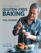 Seriously Good! Gluten-free Baking