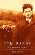 Tom Barry: IRA Freedom Fighter