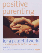 Positive Parenting for a Peaceful World