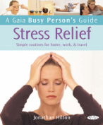 A Gaia Busy Person's Guide to Stress Relief