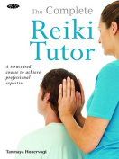 The Complete Reiki Tutor