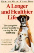 How to Give Your Dog a Longer and Healthier Life