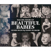 Big Book of Beautiful Babies [Board book]