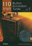 110 Irish Button Accordion Tunes, Volume 1 [With 2 CDs]