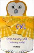 Owl (Little Wings S.) [Board book]