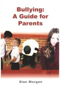 Bullying: A Guide for Parents