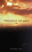Twilight of Men