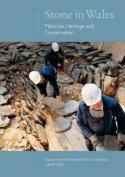 Cerrig Yn Nghymru - Deunyddiau, Treftadaeth a Chadwraeth/Stone in Wales - Materials, Heritage and Conservation