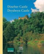 Dinefwr Castle, Dryslwyn Castle