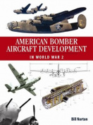 American Bomber Aircraft Development in World War 2