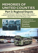 Memories of United Counties - Regional Depots: Reminiscences of Staff Past and Present