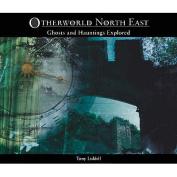 Otherworld North East