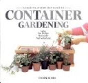 Creative Step by Step Guide to Container Gardening