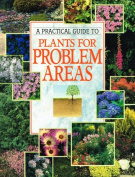 Practical Guide to Plants for Problem Areas