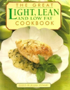 Great Light, Lean & Low Fat Cookbook