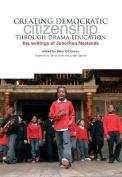 Creating Democractic Citizenship Through Drama Education