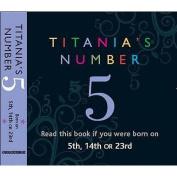 Titania's Numbers - 5