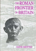 The Roman Frontier in Britain