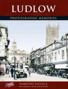 Ludlow: Photographic Memories
