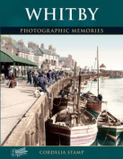 Whitby: Photographic Memories