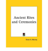 Ancient Rites and Ceremonies