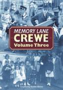 Memory Lane Crewe: v. 3