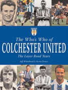 The Who's Who of Colchester United