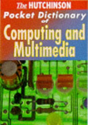 The Hutchinson Pocket Dictionary of Computing and Multimedia