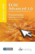 ECDL Advanced Syllabus 2.0 Module AM6 Presentation Using PowerPoint 2010