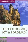 Cadogan Guide Dordogne, the Lot & Bordeaux