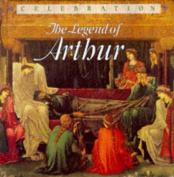 Legend of Arthur (Celebration)