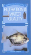 Practical Fishkeeper's Guide to Filtration and Water Quality