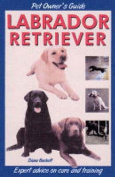 Pet Owner's Guide to the Labrador Retriever