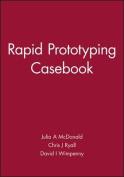 Rapid Prototyping Casebook