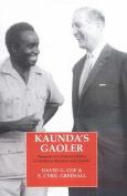 Kaunda's Gaoler