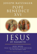 Jesus of Nazareth: From the Entrance into Jerusalem to the Resurrection