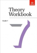 Theory Workbook Grade 7 (Theory Workbooks