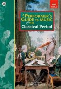 A Performer's Guide to Music of the Classical Period (Performer's Guides