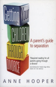 Getting Your Children Through Separation and Divorce