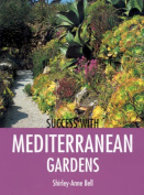 Success with Mediterranean Gardens.