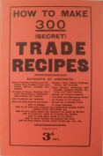 How to Make 300 (Secret) Trade Recipes